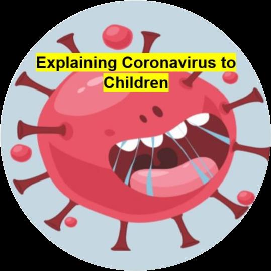 Explaining Coronavirus to Your Kids